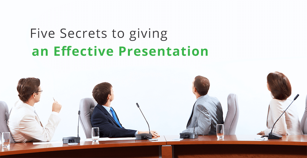 Five Secrets to Giving an Effective Presentation