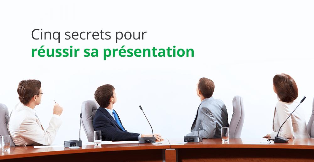 Cinq secrets pour réussir sa présentation